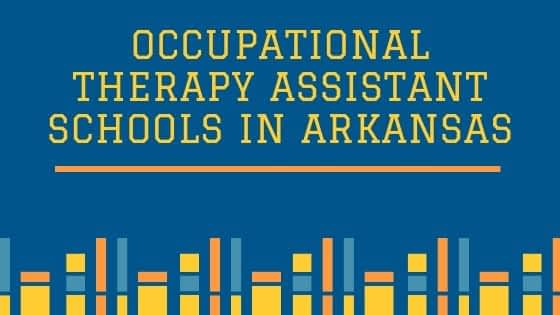 Occupational Therapy Assistant Schools in Arkansas