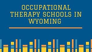 Occupational Therapy Schools in Wyoming